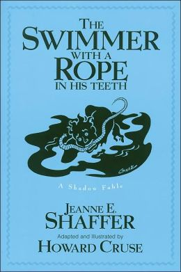 The Swimmer with a Rope in His Teeth: A Shadow Fable