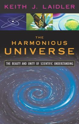 The Harmonious Universe: The Beauty and Unity of Scientific Understanding