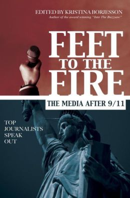 Feet to the Fire: The Media After 9/11: Top Journalists Speak Out