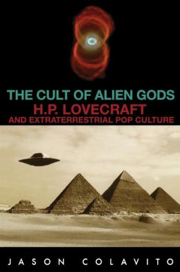 The Cult of Alien Gods: H.P. Lovecraft and Extraterrestrial Pop Culture