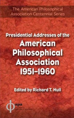 Presidential Addresses of the American Philosophical Association (1951-1960)