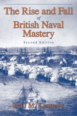 Rise and Fall of British Naval Mastery