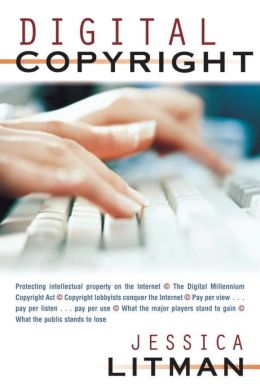 Digital Copyright: Protecting Intellectual Property on the Internet, the Digital Millennium Copyright ACT, Copyright Lobbyists Conquer the Internet, Pay per View... Pay per Listen... Pay per Use, What the Major Players Stand to Gain, What the Public Stand