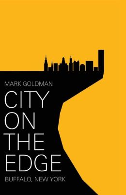 City on the Edge: Buffalo, New York