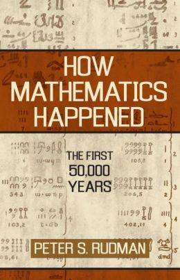 How Mathematics Happened: The First 50,000 Years