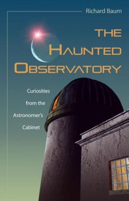 The Haunted Observatory: Curiosities from the Astronomer's Cabinet