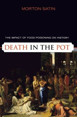 Death in the Pot: The Impact of Food Poisoning in History