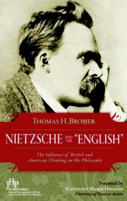 Nietzsche and the English: The Influence of British and American Thinking on His Philosophy