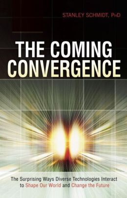 The Coming Convergence: The Surprising Ways Diverse Technologies Interact to Shape Our World and Change the Future