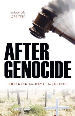 After Genocide: Bringing the Devil to Justice