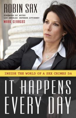 It Happens Every Day: Inside the World of a Sex Crimes D.A.