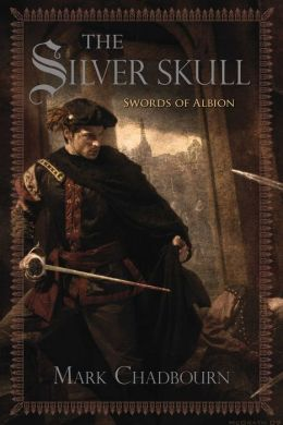 The Silver Skull (Swords of Albion Series #1)