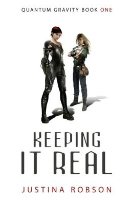 Keeping It Real (Quantium Gravity Series #1)