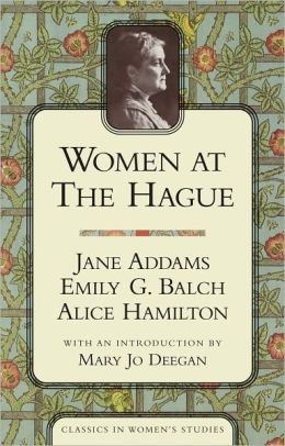 Women at the Hague: The International Peace Congress of 1915 (Classics in Women's Studies)