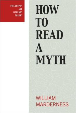 How to Read a Myth (Philosophy and Literary Theory)