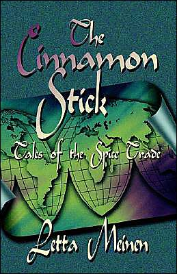 Cinnamon Stick: Tales of the Spice Trade