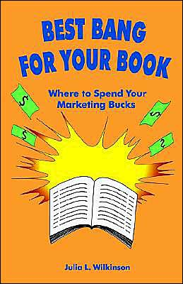 Best Bang for Your Book: Where to Spend Your Marketing Bucks