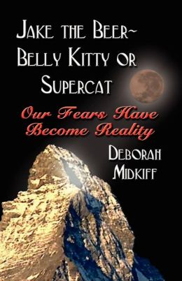 Jake the Beer-Belly Kitty or Supercat: Our Fears Have Become Reality
