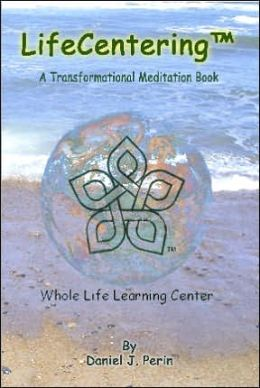 LifeCentering: A Transformational Meditation Book