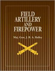 Field Artillery and Firepower