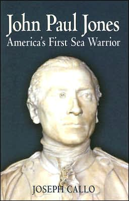 John Paul Jones: Americas First Sea Warrior