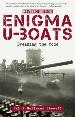 Enigma U-Boats, Revised Edition Breaking the Code