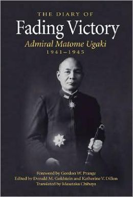 Fading Victory 1941-45-Revised: The Diary of Adm. Matome Ugaki, 1941-1945