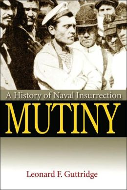 Mutiny: A History of Naval Insurrection