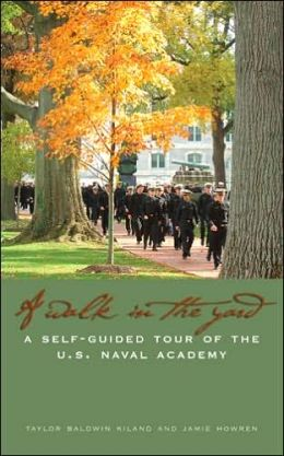 A Walk in the Yard: A Self-Guided Tour of the U. S. Naval Academy