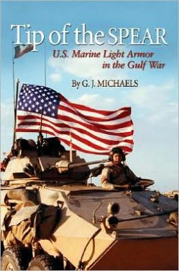Tip of the Spear: U. S. Marine Light Armor in the Gulf War