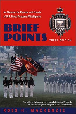 Brief Points: An Almanac for Parents and Friends of U. S. Naval Academy Midshipmen