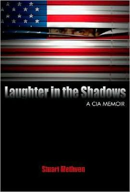 Laughter in the Shadows: A CIA Memoir