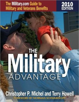 The Military Advantage: The Military.com Guide to Military and Veterans Benefits
