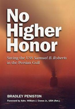 No Higher Honor: Saving the USS Samuel B. Roberts in the Persian Gulf