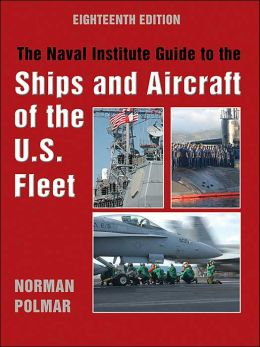 The Naval Institute Guide to the Ships and Aircraft of the U. S. Fleet