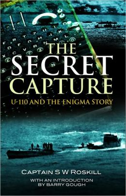 The Secret Capture: U-110 and the Enigma Story