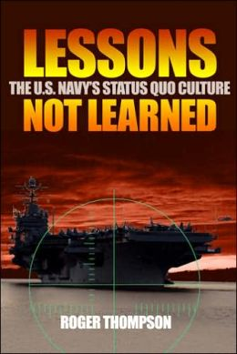 Lessons Not Learned: The U. S. Navy's Status Quo Culture