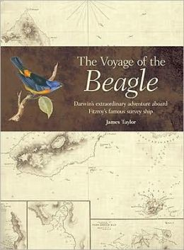 Voyage of the Beagle Darwin's Extraordinary Adventure Aboard Fitzroy's Famous Survey Ship