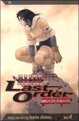 Battle Angel Alita: Last Order, Volume 4: Angel of Protest