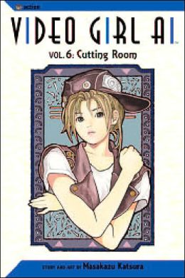Video Girl Ai, Volume 6: Cutting Room