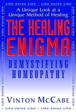 Healing Enigma; Demystifying Homeopathy