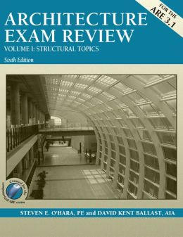 Architecture Exam Review, Volume I: Structural Topics