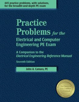 Practice Problems for the Electrical and Computer Engineering PE Exam: A Companion to the Electrical Engineering Reference Manual
