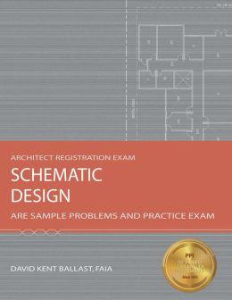 Schematic Design: ARE Sample Problems and Practice Exam