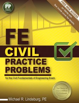 FE Civil Practice Problems: Civil Practice Problems and Solutions for the Fundamentals of Engineering Exam