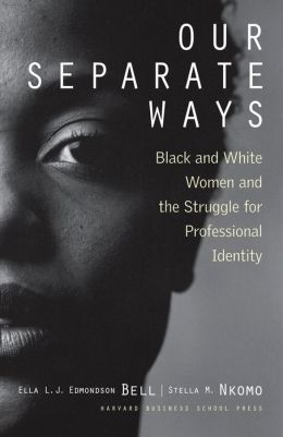 Our Separate Ways: Black and White Women and the Struggle for Professional Identity