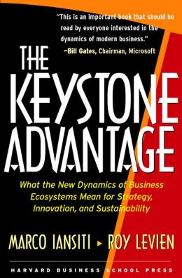 The Keystone Advantage: What the New Dynamics of Business Ecosystems Mean for Strategy, Innovation, and Sustainability