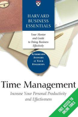 Time Management: Harvard Business Essentials