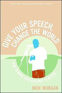 Give a Speech, Change the World: How to Move the Audience to Action