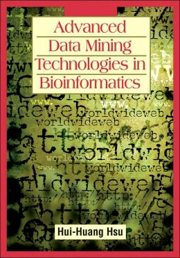 Advanced Data Mining Technologies in Bioinformatics